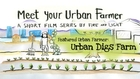 Meet your Urban Farmer - Urban Digs Farm (extended version)