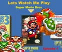 Lets Watch Me Play Super Mario Bros Episode 1
