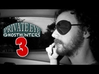 Private Eye Ghosthunters - Episode 3