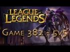 LoL Game 382 - 5v5 - Talon - 1/2